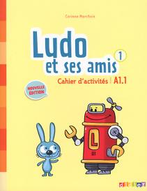 Ludo et ses amis 1: A1.1: Cahier d'activites,