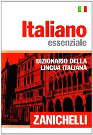 Italiano essenziale. Dizionario della lingua italiana,