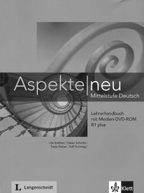 Aspekte Neu: Lehrerhandbuch B1 Plus: Mittelstufe Deutsch (+ DVD-ROM),