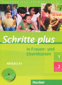 Schritte plus 1/2: In Frauen- und Elternkursen: Niveau A1 (+ CD),