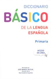 Diccionario Basico: De la lengua espanola: Primaria,