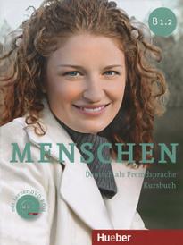 Menschen: Deutsch als Fremdsprache: Niveau B1.2: Kursbuch (+ DVD-ROM),