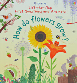 Lift-The-Flap First Questions and Answers How Do Flowers Grow?,