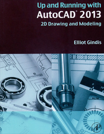 Up and Running with AutoCAD 2013: 2D Drawing and Modeling,