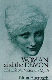 Woman & the Demon: The Life of a Victorian Myth,