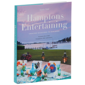Hamptons Entertaining: Creating Occasions to Remember,