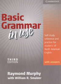 Basic Grammar in Use: Students' Book with Answers: Self-study Reference and Practice for Students of North American English,