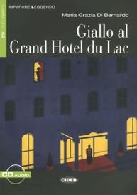 Giallo al Grand Hotel du Lac (+CD),
