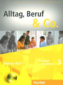 Alltag, Beruf & Co.: Kursbuch + Arbeitsbuch 3: Niveau A2/1 (+ CD),