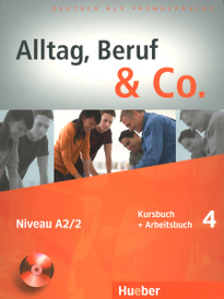Alltag, Beruf & Co.: Kursbuch + Arbeitsbuch 4: Niveau A2/2 (+ CD),