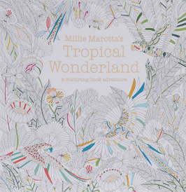 Millie Marotta's Tropical Wonderland: A Colouring Book Adventure,