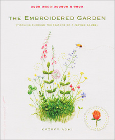 The Embroidered Garden: Stitching through the Seasons of a Flower Garden,