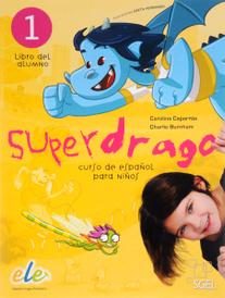 Superdrago 1: Curso de espanol para ninos: Alumno,