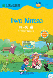 Two Kittens (for Teenagers): Friends Chinese Graded Readers (Level 3),