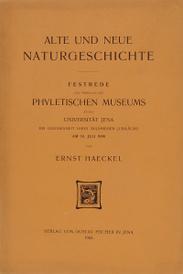 Alte und Neue Naturgeschichte: Festrede zur ubergabe des Phyletischen museums,
