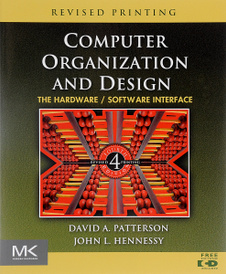 Computer Organization and Design: The Hardware / Software Interface (The Morgan Kaufmann Series in Computer Architecture and Design),