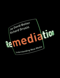 Remediation: Understanding New Media,