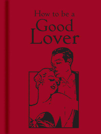 How to be a Good Lover,