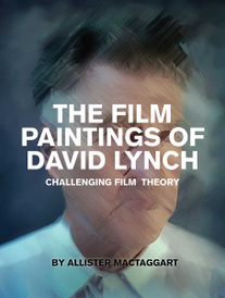 The Film Paintings of David Lynch – Challenging Film Theory,