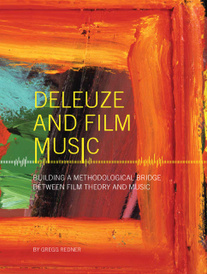 Deleuze and Film Music – Building a Methodological  Bridge between Film Theory and Music,