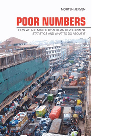 Poor Numbers: How We Are Misled by African Development Statistics and What to Do About It,