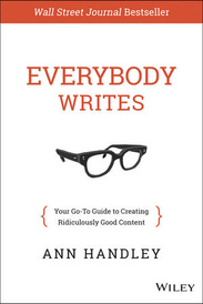 Everybody Writes: Your Go-To Guide to Creating Ridiculously Good Content,