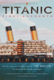 Titanic: First Accounts (Penguin Classics Deluxe Edition),
