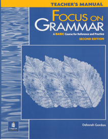 Focus on Grammar: A Basic Course for Reference and Practice, Teacher's Manual,