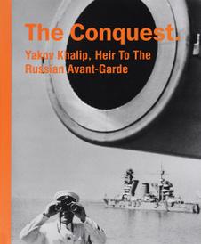 Фотоальбом.The Conquest: Yakov Khalip, Heir To The Russian Avant-Garde,
