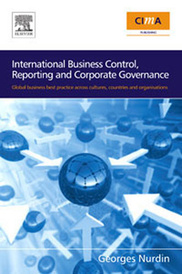 International Business Control, Reporting and Corporate Governance: Global Business Best Practice Across Cultures, Countries and Organisations,