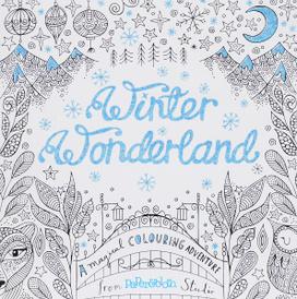 Winter Wonderland: A Magical Colouring Adventure,