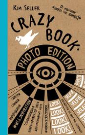 Crazy book. Photo edition. Сумасшедшая книга-генератор идей для креативных фото, Селлер К.