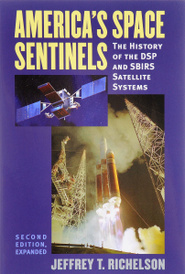 America's Space Sentinels. The History of the DSP and SBIRS Satellite Systems,