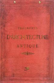 Fragments D'Architecture Antique: Volume 1 / Фрагменты античной архитектуры. Учебное пособие. Том 1, Г. Д'Эпуи