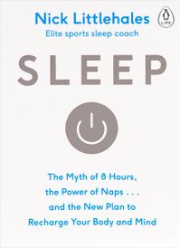 Sleep: The Myth of 8 Hours, the Power of Naps... and the New Plan to Recharge Your Body and Mind,