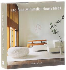 150 Best Minimalist House Ideas,