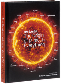 New Scientist: The Origin of (almost) Everything,