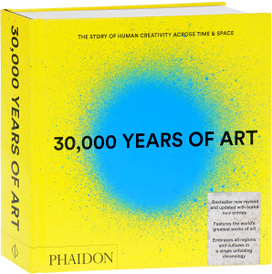 30,000 Years of Art: The Story of Human Creativity Across Time and Space,