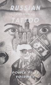 Russian Criminal Tattoo: Police Files: Volume 1,