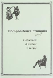 Compositeurs francais: Biographie: Musique: Epoque / Французские композиторы. Биография. Музыка. Эпоха. Учебное пособие, В. С. Круговец