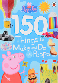 150 Things to Make and Do with Peppa,