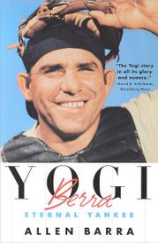 Yogi Berra: Eternal Yankee,