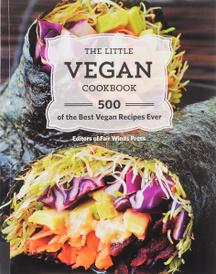 The Little Vegan Cookbook: 500 of the Best Vegan Recipes Ever,