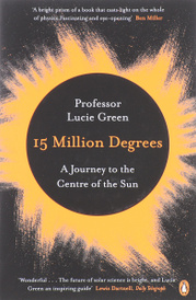 15 Million Degrees: A Journey to the Centre of the Sun,