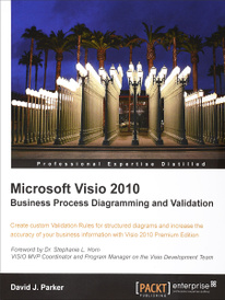 Microsoft Visio 2010 Business Process Diagramming and Validation, David John Parker