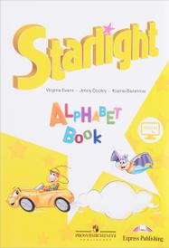 Starlight: Alphabet Book / Английский язык. Изучаем английский алфавит. Учебное пособие, Virginia Evans, Jenny Dooley, Ksenia Baranova
