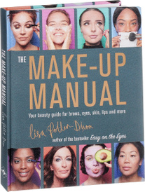 The Make-up Manual: Your Beauty Guide for Brows, Eyes, Skin, Lips and More,