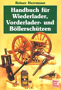 Handbuch fur Wiederlader, Vorderlader- und Bollerschutzen, Reiner Herrmann