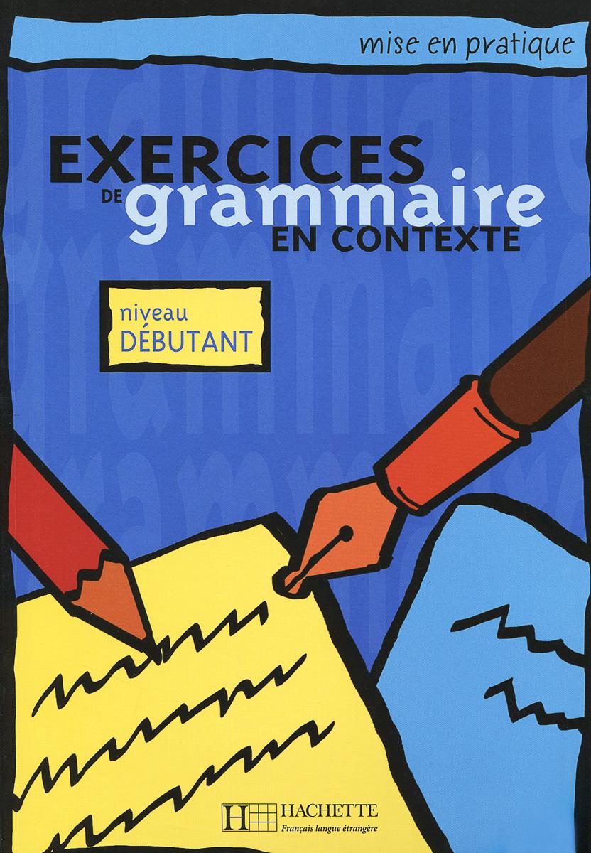 Exercices de Grammaire: Niveau Debutant,