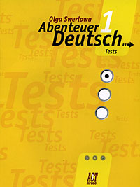 Abenteuer Deutsch 1. Tests / Немецкий язык. С немецким за приключениями 1. 5 класс. Сборник проверочных заданий, Ольга Зверлова